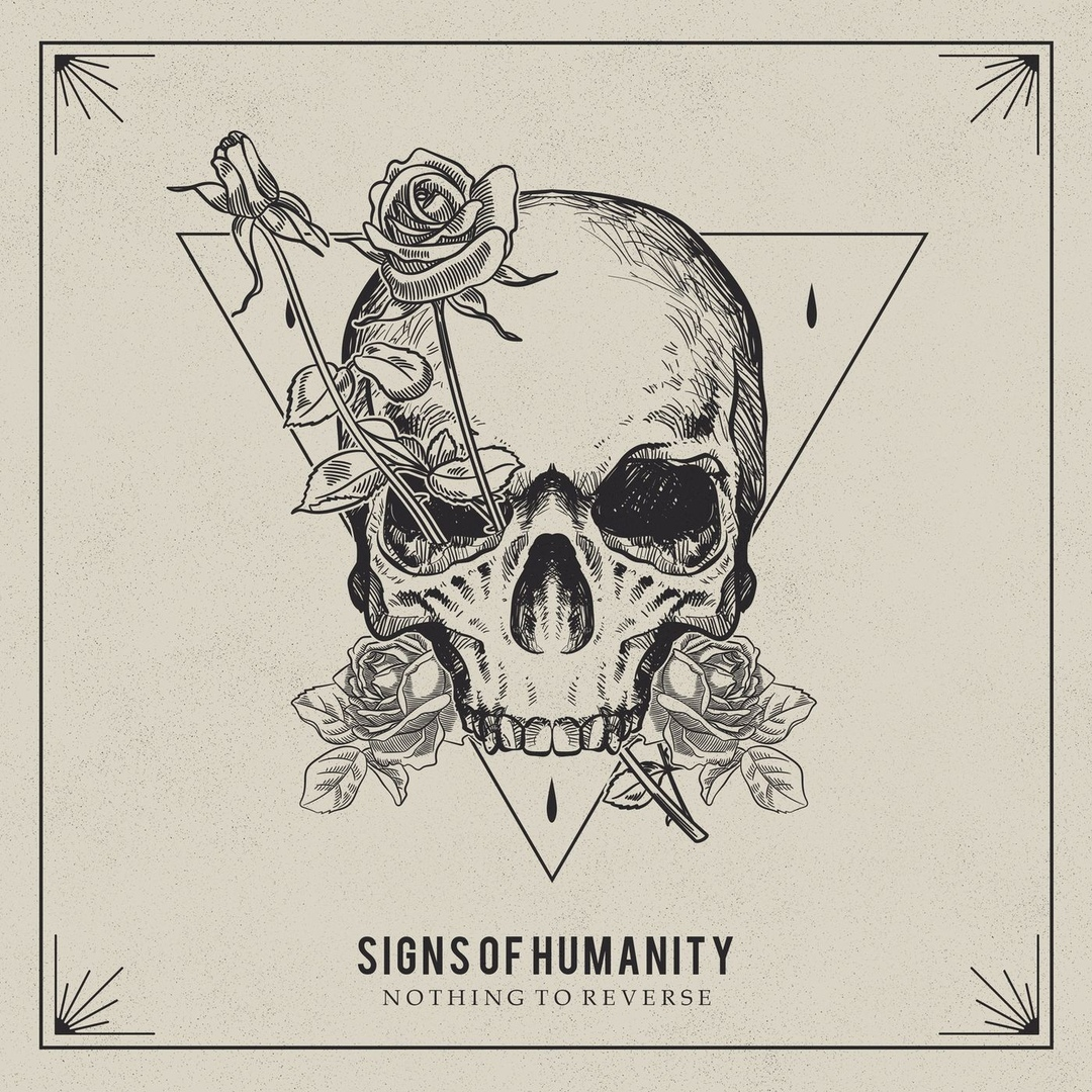 Signs of Humanity - Nothing to Reverse [EP] (2019)
