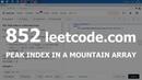 Разбор задачи 852 Peak Index in a Mountain Array Решение на C