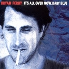 Bryan Ferry альбом It's All Over Now Baby Blue