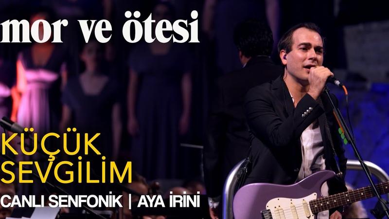 Mor ve ötesi 'Küçük Sevgilim' Canlı Senfonik Aya İrini Official Video