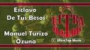 Esclavo De Tus Besos - MTZ Manuel Turizo y Ozuna | LETRA | AUDIO