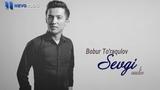 Bobur To'raqulov - Sevgi (audio 2018)