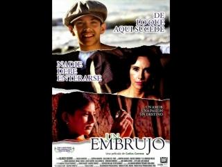 Колдовство _ Un embrujo (1998) Мексика