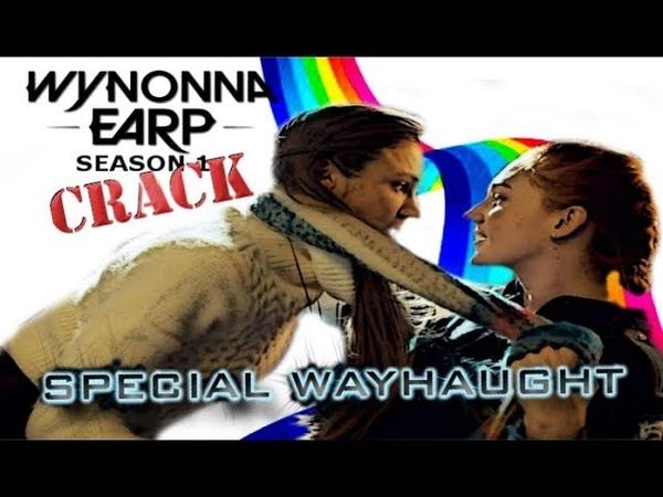 WYNONNA EARP CRACK S1 || SPECIAL WAYHAUGHT