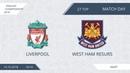 AFL18. England. Championship. Day 27. Liverpool - West Ham Resurs