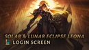 Solar & Lunar Eclipse Leona | Login Screen - League of Legends