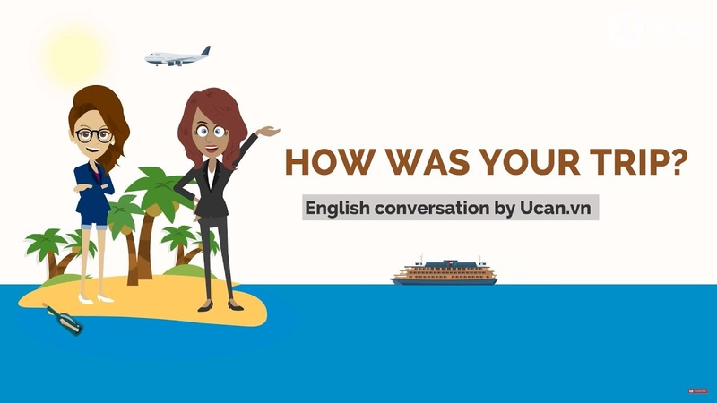 Learn English Conversation Lesson 11. How was your trip
