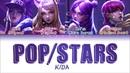 K/DA - 'POP/STARS' LYRICS (ft (G)I-DLE, Madison Beer, Jaira Burns) (Color Coded Eng/Rom/Han/가사)