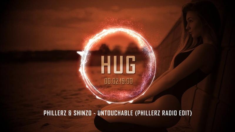Phillerz Shinzo - Untouchable (Phillerz Radio Edit)
