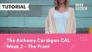 Alchemy Cardigan Crochet Along Part 2 - The Front