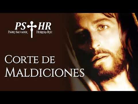 Oración de corte de maldiciones (Padre Salvador Herrera Ruiz)