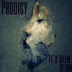 Prodigy альбом It's Been Too Long