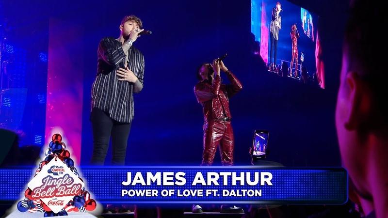 James Arthur 'Power Of Love' FT Dalton Live at Capital's Jingle Bell Ball 2018