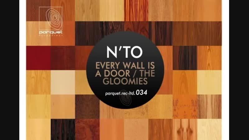 Nto - Every Wall Is A Door