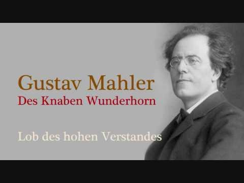 Mahler Des Knaben Wunderhorn Lob des hohen Verstandes