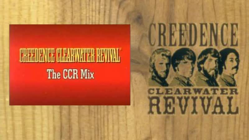 Creedence Clearwater Revival The CCR Mix