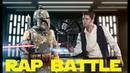 Star Wars Rap Battles Ep 3 Boba Fett vs Han Solo