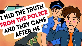 I Hid The Truth From The Police And They Came After Me