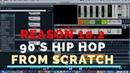 PROPELLERHEAD REASON 10 2 90's HIP HOP VINTAGE BEATMAKING SESSION