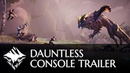 One Dauntless - Console Release Trailer PlayStation 4, Xbox One, Epic Games store