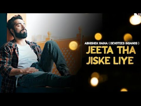 Jeeta Thaa Jiske Liye ( Sad ) | Ek Aisi Ladki Thi Ft. Abhishek Raina ( Hindi Cover Song ) | HD 1080p