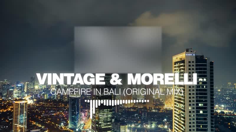 Vintage Morelli - Campfire In Bali _(Silk Music)_