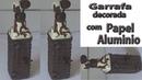 GARRAFA DECORADA COM PAPEL ALUMINIO