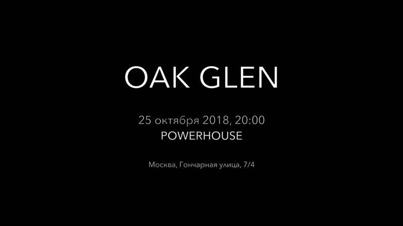 Oak Glen @ Powerhouse, Moscow (25102018)