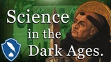 Medieval Science part 1 - Science in the Dark Ages.