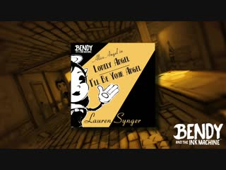 Bendy Chapter Five OFFICIAL Alice Angel Song (Lonely Angel- I'll be your Angel) – Lauren Synger