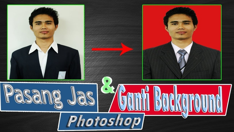 Cara Edit Foto Pakai Jas dan Mengganti Background Photoshop