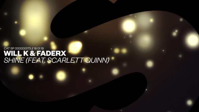 WILL K FaderX - Shine (feat. Scarlett Quinn) [Official Audio]