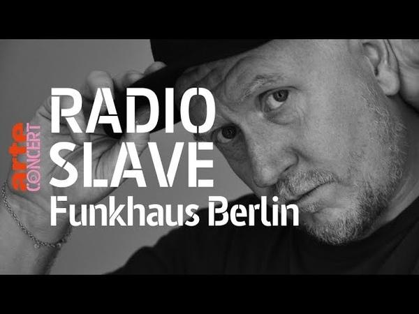 Radio Slave @ Funkhaus Berlin (Full Set HiRes) 2018