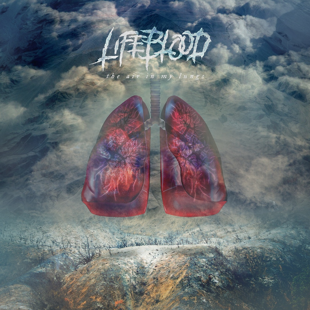 Lifeblood - The Air In My Lungs [EP] (2018)