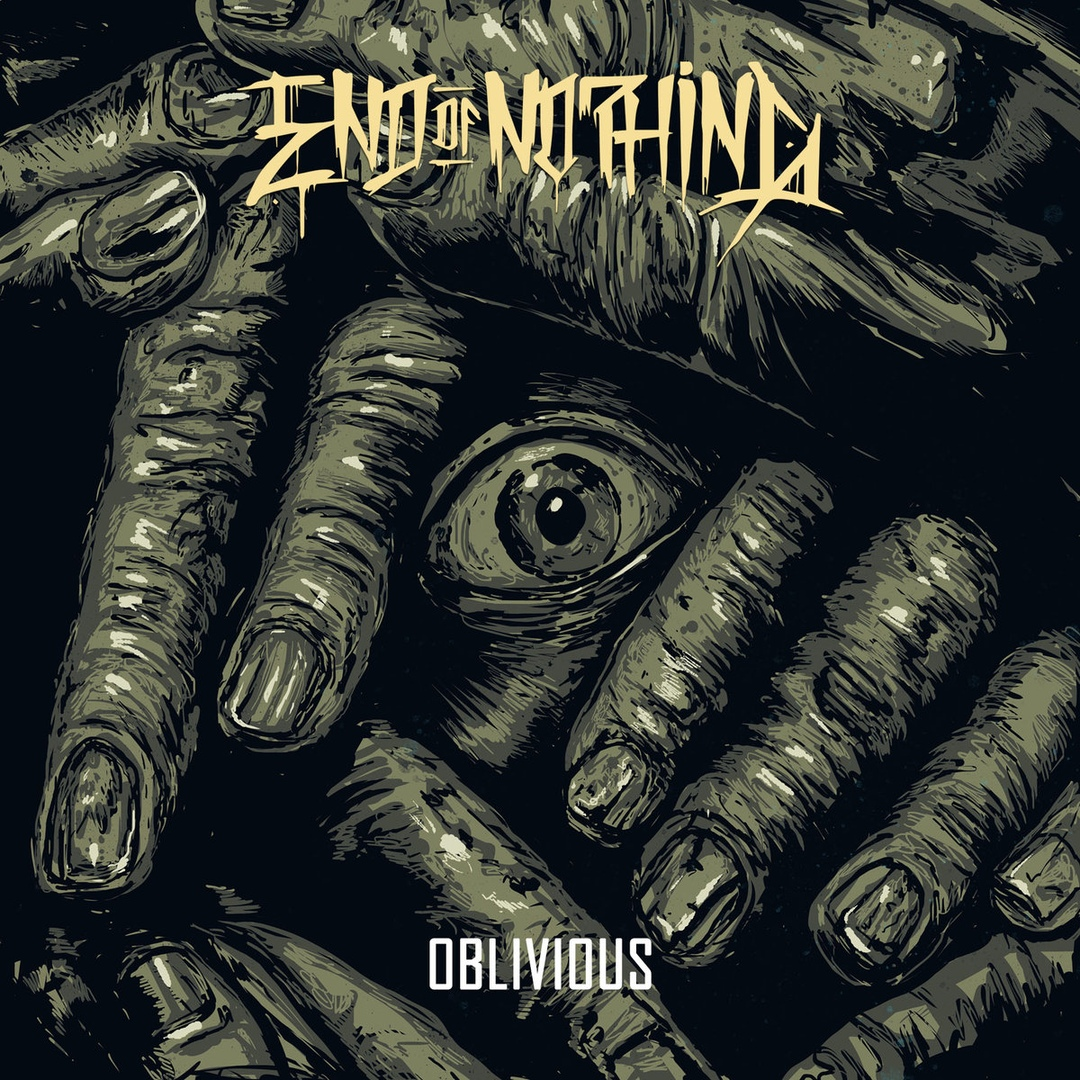 End of Nothing - Oblivious (2018)