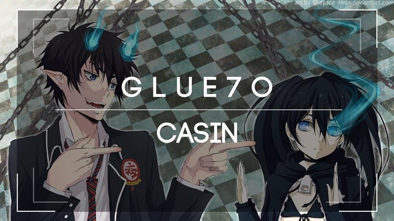 「 G l u e 7 0 」- Casin