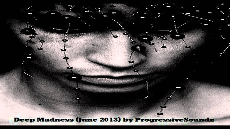 ProgressiveSoundz - Deep Madness (June 2013)