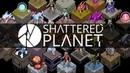 Shattered Planet - Исследуем планету
