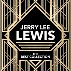 Jerry Lee Lewis альбом Jerry Lee Lewis - The Best Collection