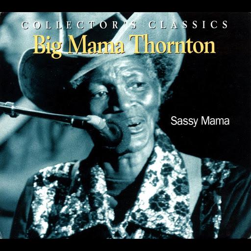 Big Mama Thornton альбом Sassy Mama