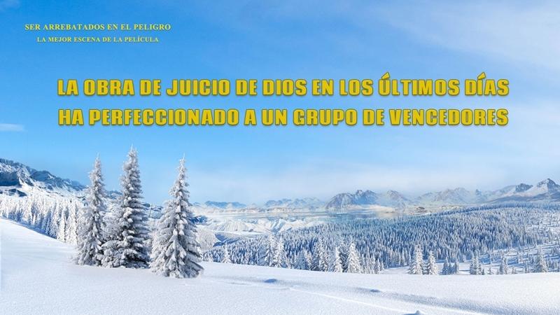 IV La obra de juicio de Dios en los últimos días ha perfeccionado a un grupo de vencedores