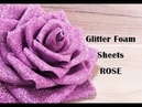Foam rose. Glitter Foam Sheet rose. Glitter foam sheet craft ideas. Flores, rose en Foami