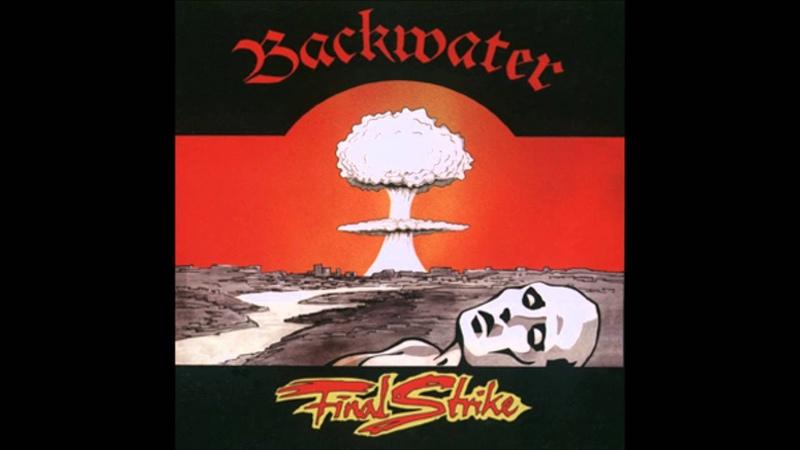 Backwater [Album Final Strike 1986, Germany (Full Album HQ)]