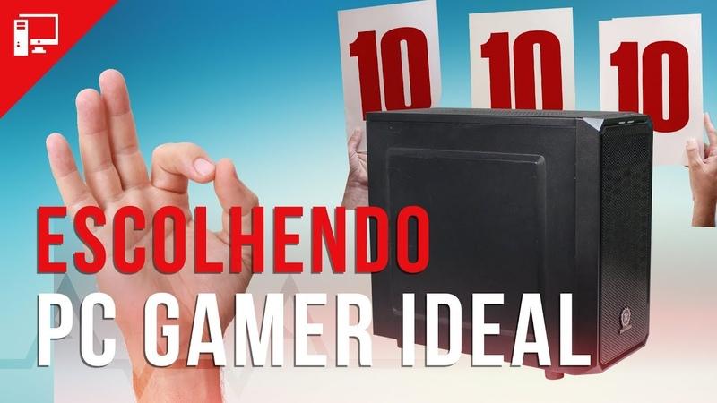 PC Ideal 2018: o computador gamer que recomendamos você montar!
