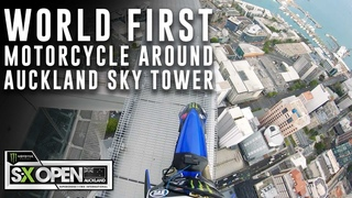 World First Motorcycle Around Auckland's Sky Tower - S-X Open Supercross