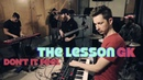 Don't It Feel - The Lesson GK (LIVE In Studio Version)