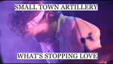 Small Town Artillery - What's Stopping Love (Official Video)