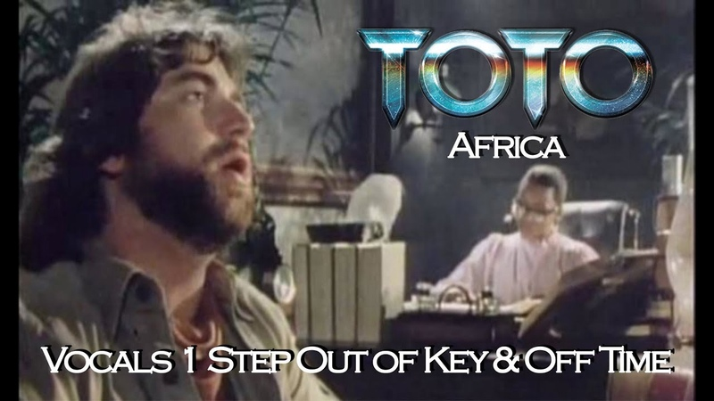 Toto - Africa (Vocals 1 Step Out of Key Off Beat)