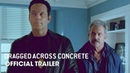 Dragged Across Concrete 2019 Movie Official Trailer Mel Gibson Vince Vaughn Jennifer Carpenter