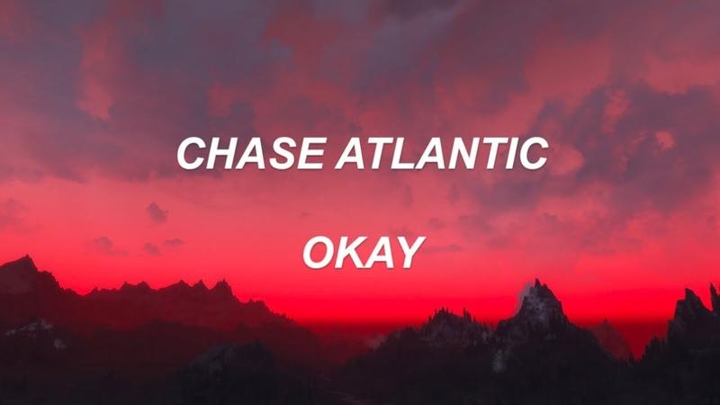 Chase Atlantic- Okay (lyrics)